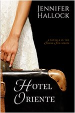 Hotel Oriente by Jennifer Hallock author of the Sugar Sun series
