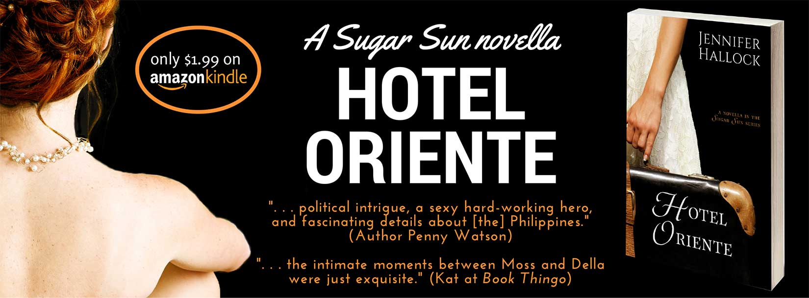 Hotel Oriente by Jennifer Hallock novella one in the steamy Sugar Sun historical romance series