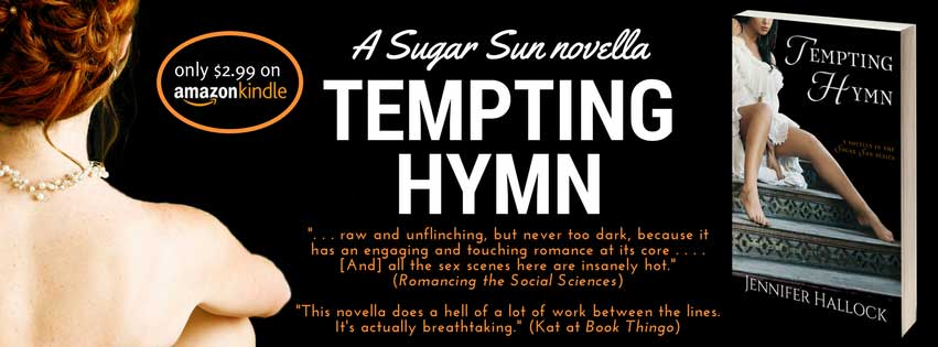 Tempting Hymn by Jennifer Hallock novella three in the steamy Sugar Sun historical romance series