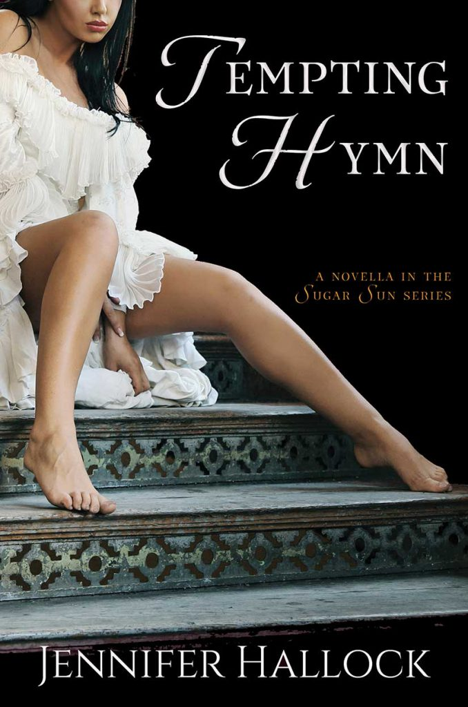 Tempting Hymn by Jennifer Hallock, author of the Sugar Sun series. Uncover the steamy side of history.