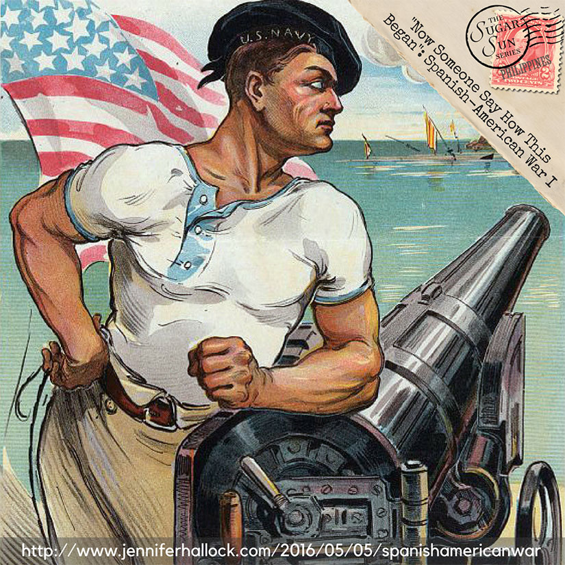 Spanish American War history for the Sugar Sun steamy historical romance series by Jennifer Hallock. Serious history. Serious sex. Happily ever after.