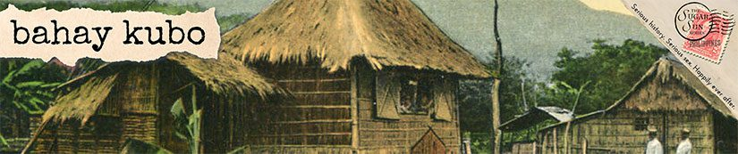 Sugar Sun series glossary term #21: bahay kubo