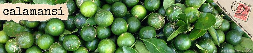 Sugar Sun series glossary term #4: Calamansi