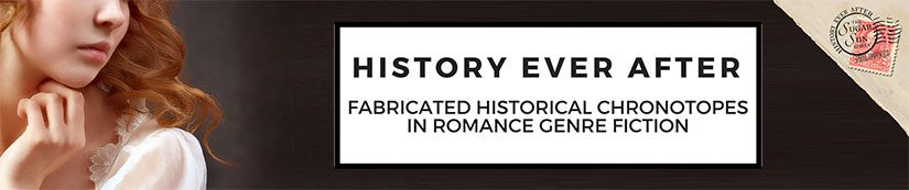 History Ever After: Fabricated Historical Chronotopes in Romance Genre Fiction