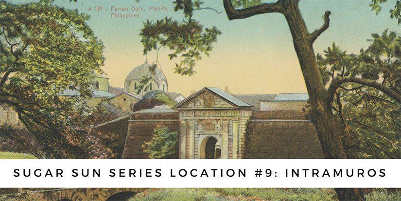 Sugar Sun series location #9: Intramuros