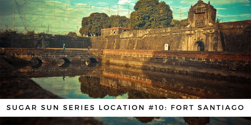 Sugar Sun series location #10: Fort Santiago
