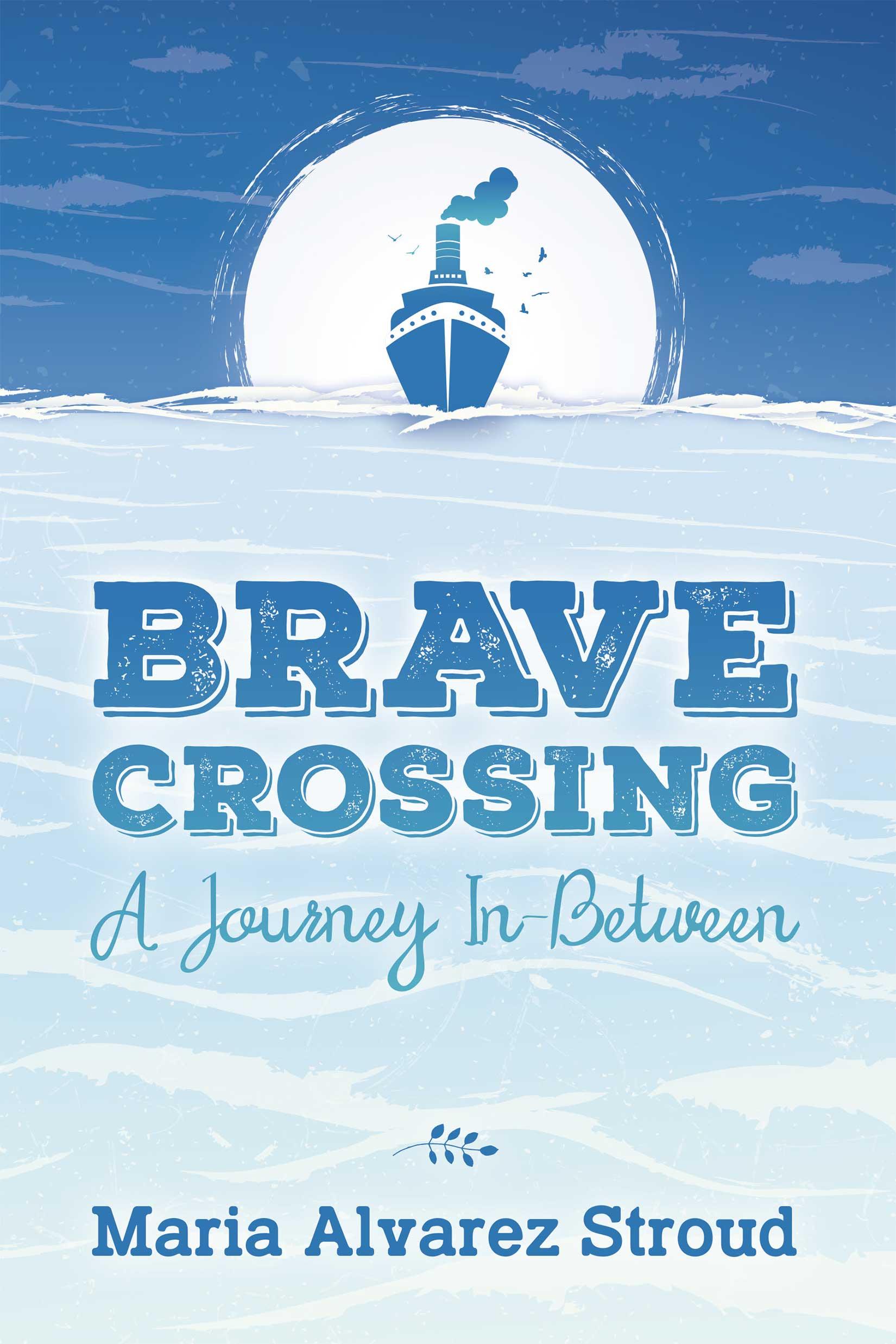 Brave-Crossing-Maria-Alvarez-Stroud